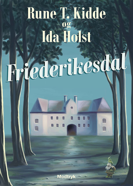 Friederikesdal, Rune T. Kidde, Ida Holst