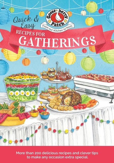 Quick & Easy Recipes for a Gathering, Gooseberry Patch