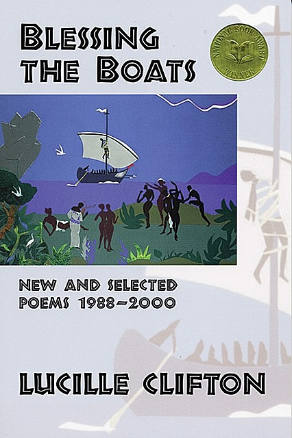 Blessing the Boats: New and Selected Poems 1988–2000, Lucille Clifton