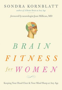 Brain Fitness for Women, Sondra Kornblatt