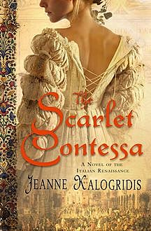 The Scarlet Contessa, Jeanne Kalogridis