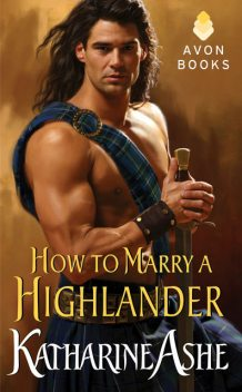 How to Marry a Highlander, Katharine Ashe