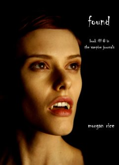Found (Book #8 in the Vampire Journals), Morgan Rice
