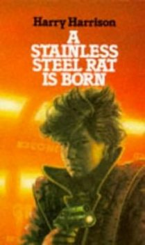A Stainless Steel Rat Is Born, Harry Harrison