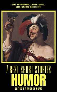7 best short stories – Humor, Anton Chekhov, Nikolai Gogol, Mark Twain, Stephen Leacock, August Nemo, Saki Chekhov