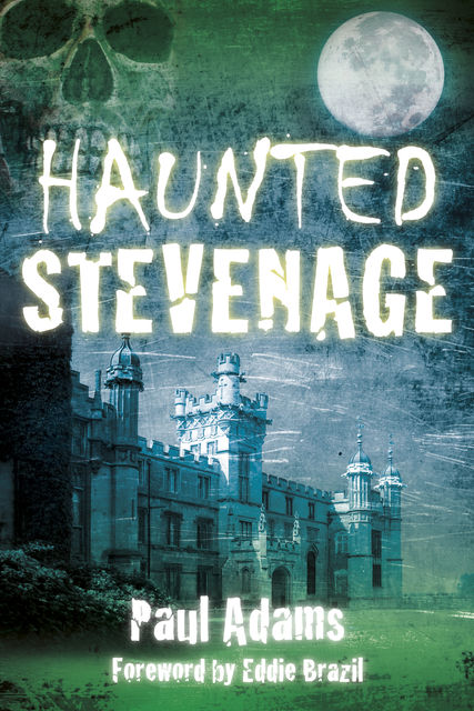 Haunted Stevenage, Paul Adams