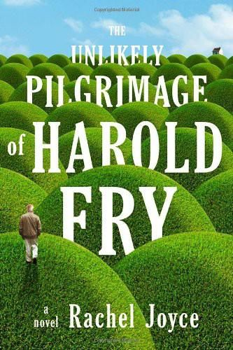 The Unlikely Pilgrimage Of Harold Fry, Rachel Joyce