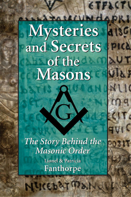 Mysteries and Secrets of the Masons,