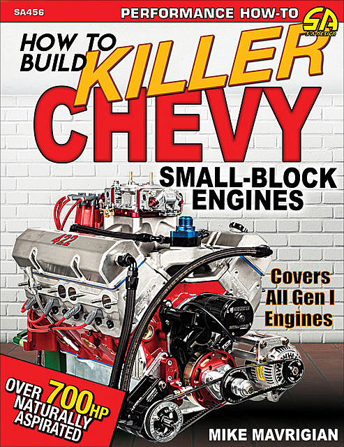 How to Build Killer Chevy Small-Block Engines, Mike Mavrigian