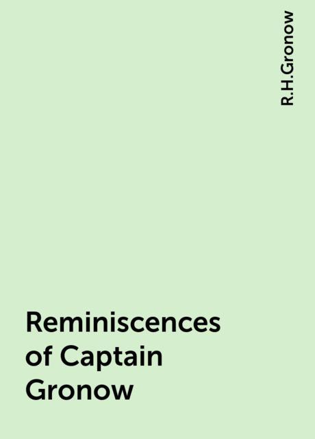 Reminiscences of Captain Gronow, R.H.Gronow