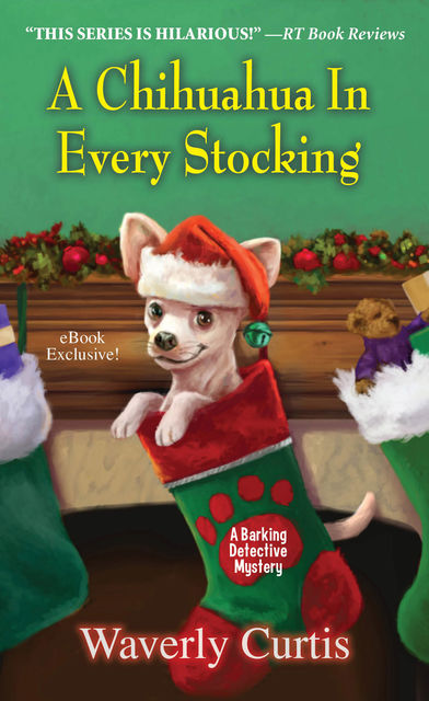 A Chihuahua in Every Stocking, Waverly Curtis