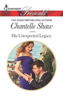 His Unexpected Legacy, Chantelle Shaw