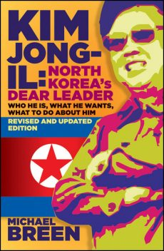 Kim Jong-Il, Revised and Updated, Michael Breen