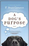 A Dog's Purpose, W.Bruce Cameron