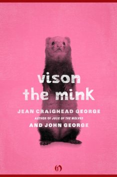 Vison, the Mink, George John, Jean Craighead George