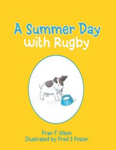 A Summer Day With Rugby, Fran F. Olson
