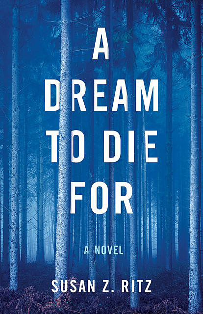 A Dream to Die For, Susan Z. Ritz