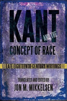 Kant and the Concept of Race, Jon, Immanuel, Kant, Mikkelsen
