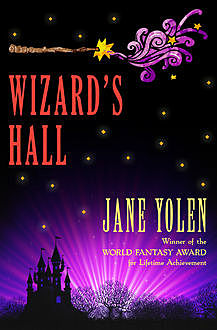 Wizard's Hall, JANE YOLEN