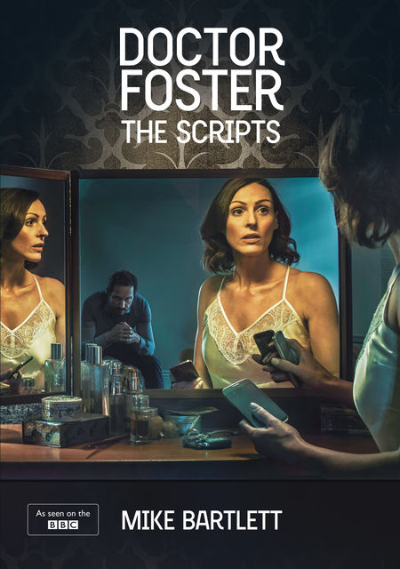 Doctor Foster: The Scripts, Mike Bartlett