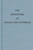 The Adventures of Captain John Patterson With Notices of the Officers, &c. of the 50th, or Queen's Own Regiment from 1807 to 1821, John Patterson