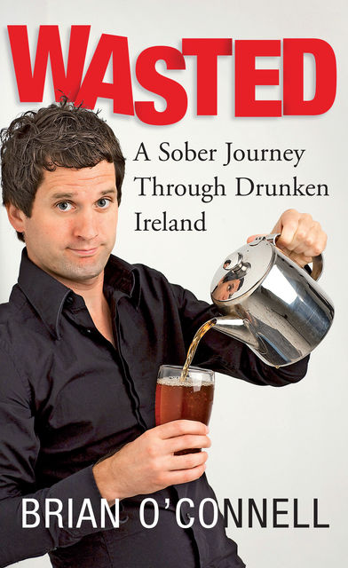 Wasted: Sober in Ireland, Brian O'Connell