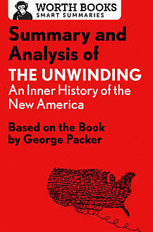 Summary and Analysis of The Unwinding: An Inner History of the New America, Worth Books