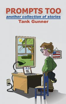 Prompts Too – Another Collection of Stories, Tank Gunner