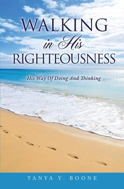 Walking In His Righteousness, Tanya Boone