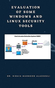 Overview of Some Windows and Linux Intrusion Detection Tools, Hidaia Mahmood Alassouli