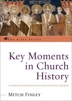 Key Moments in Church History, Mitch Finley