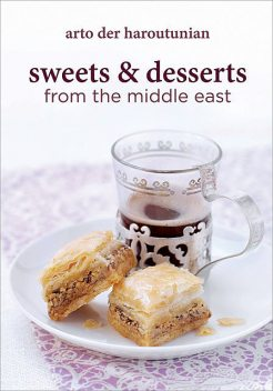 Sweets & Desserts from the Middle East, Arto der Haroutunian