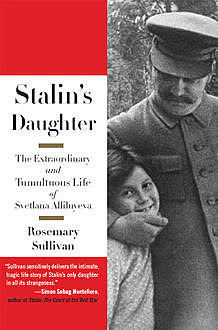 Stalin's Daughter, Rosemary Sullivan