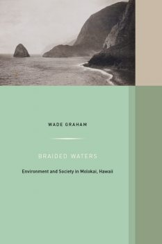 Braided Waters, Wade Graham