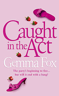 Caught in the Act, Gemma Fox