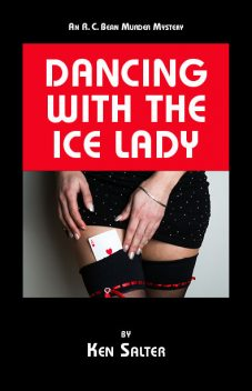 DANCING WITH THE ICE LADY, Ken Salter