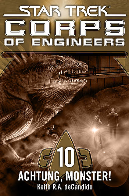 Star Trek – Corps of Engineers 10: Achtung, Monster, Keith R.A.DeCandido