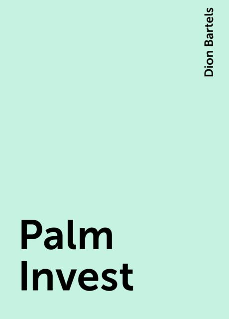 Palm Invest, Dion Bartels