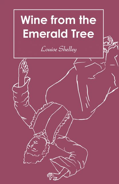 Wine from the Emerald Tree, Louise Shelley