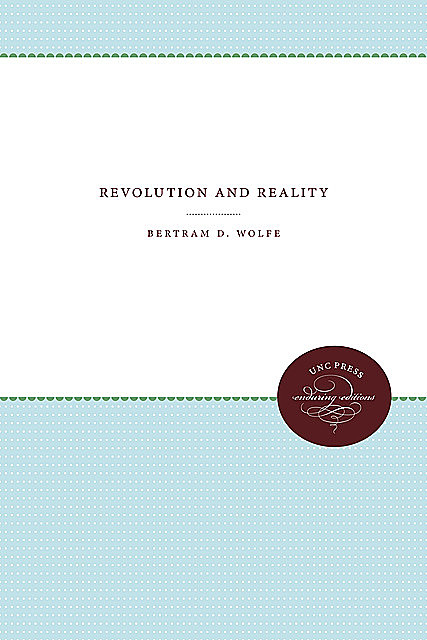 Revolution and Reality, Bertram D. Wolfe