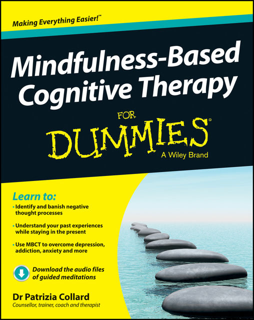 Mindfulness-Based Cognitive Therapy For Dummies, Patrizia Collard