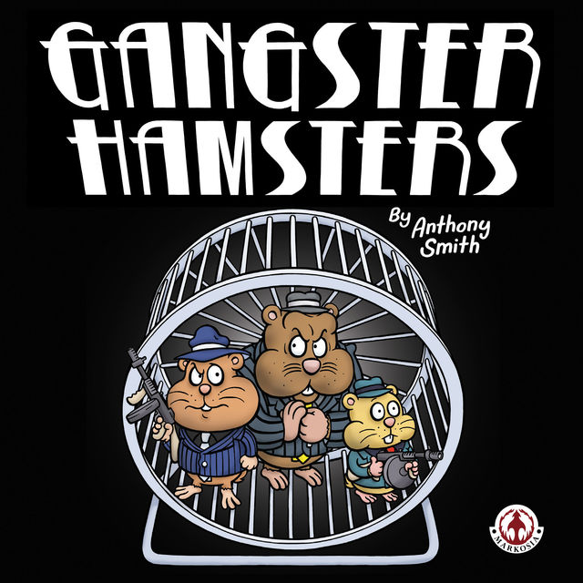 Gangster Hamsters, Smith Anthony