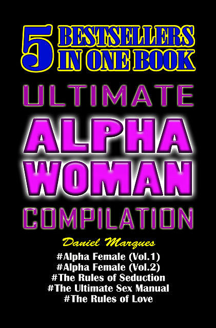 Ultimate Alpha Woman Compilation: 5 Bestsellers In One Book, Daniel Marques