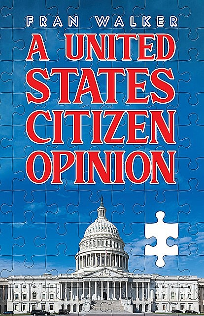 A United States Citizen Opinion, Fran Walker