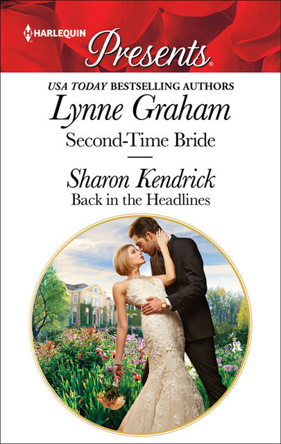 Second-Time Bride & Back in the Headlines, Lynne Graham, Sharon Kendrick