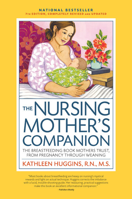 The Nursing Mother's Companion, 7th Edition, with New Illustrations, Kathleen Huggins