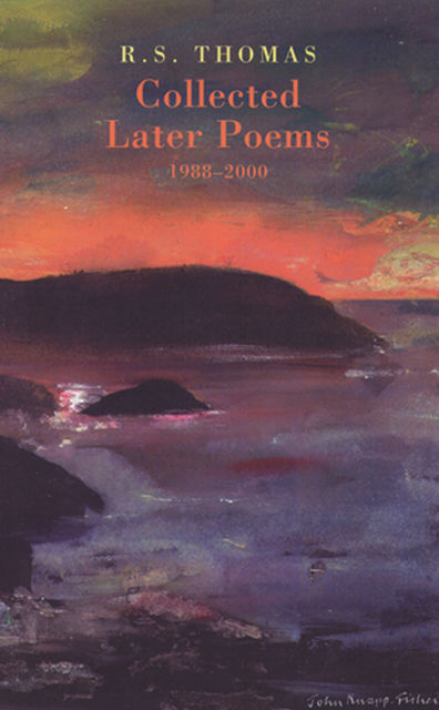 Collected Later Poems 1988–2000, R.S.Thomas