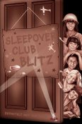 Sleepover Club Blitz (The Sleepover Club, Book 33), Angie Bates