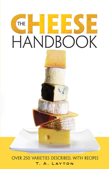 The Cheese Handbook, T.A.Layton