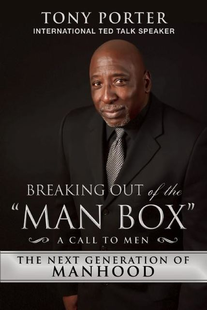 """Breaking Out of the """"Man Box"""", Tony Porter"""